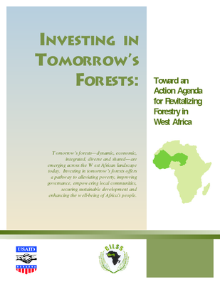 Investing in Tomorrow's Forests: Toward an action agenda for revitalizing forestry in West Africa