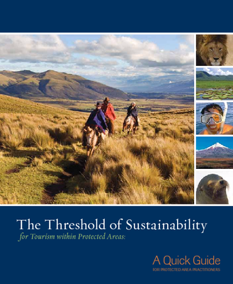 The Threshold of Sustainability for Tourism within Protected Areas Featured February 6, 2012