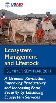 Ecosystem Management and Livestock-A Greener Revolution: Improving Productivity and Increasing Food Security by Enhancing Ecosystem Services Featured July 13, 2011