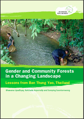 Gender and Community Forests in a Changing Landscape: Lessons from Ban Thung Yao, Thailand