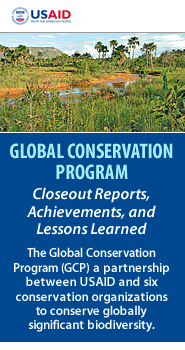 Global Conservation Program-Closeout Reports, Achievements, and Lessons Learned Featured February 22, 2011