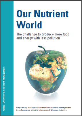 Our Nutrient World: The Challenge To Produce More Food and Energy With Less Pollution