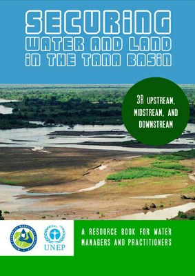 Securing Water and Land in the Tana Basin: A Resource Book for Water Managers and Practitioners