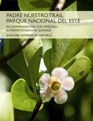 Padre Nuestro Trail, Parque Nacioinal del Este: Recommendations for Improved Interpretation and Signage