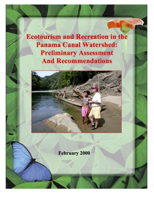 Ecotourism and Recreation in the Panama Canal Watershed: Preliminary Assessment and Recommendations