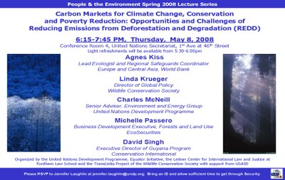 2008 Carbon Markets, Conservation, and Poverty Reduction Panel and Side Event- Opportunities and Challenges of REDD (New York, USA)