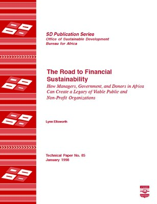 The Road to Financial Sustainability: How Managers, Government, and Donors in Africa Can Create a Legacy of Viable Public and Non-Profit Organizations