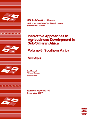 Innovative Approaches to Agribusiness Development in Sub-Saharan Africa Volume 5: Southern Africa, Final Report