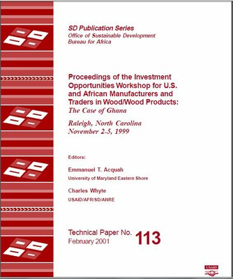 Proceedings of the Investment Opportunities Workshop for U.S. and African Manufacturers and Traders in Wood/Wood Products: The Case of Ghana