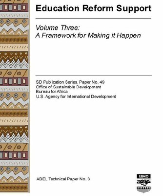 Education Reform Support, Volume Three: A Framework for Making it Happen