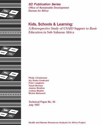 Kids, Schools & Learning: A Retrospective Study of USAID Support to Basic Education in Sub-Saharan Africa