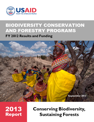 USAID's Biodiversity Conservation and Forestry Programs, 2013 Report