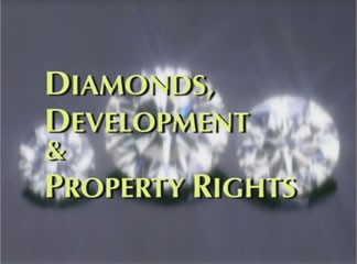 Diamonds, Development, and Property Rights (24 Minutes)
