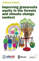 Improving Grassroots Equity in the Forests and Climate Change Context: Training Manual